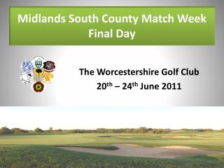 Midlands South County Match Week Final Day