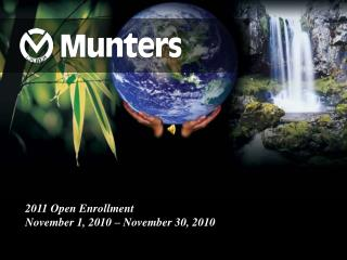 2011 Open Enrollment  November 1, 2010 – November 30, 2010