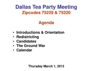Dallas Tea Party Meeting Zipcodes 75229 & 75220 Agenda Introductions & Orientation Redistricting
