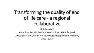 Transforming the quality of end of life care - a regional collaborative