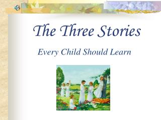 The Three Stories