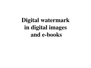 Digital watermark  in digital images  and e-books