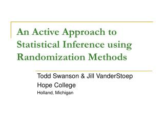An Active Approach to Statistical Inference using Randomization Methods