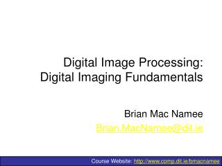 Digital Image Processing: Digital Imaging Fundamentals