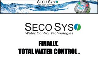 Finally.  Total Water  CONTrol  .