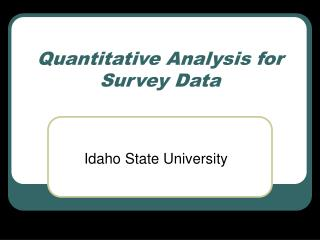 Quantitative Analysis for Survey Data