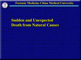 Sudden and Unexpected  Death from Natural Causes