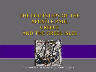 THE FOOTSTEPS OF THE APOSTLE PAUL GREECE  AND THE GREEK ISLES