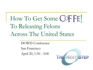 How To Get Some  To Releasing Felons  Across The United States