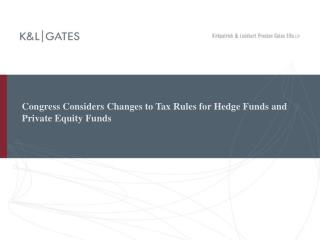 Congress Considers Changes to Tax Rules for Hedge Funds and Private Equity Funds