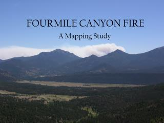 FOURMILE CANYON FIRE