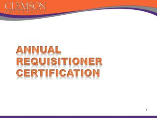Annual Requisitioner  Certification