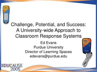 Challenge, Potential, and Success:   A University-wide Approach to Classroom Response Systems