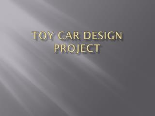 Toy  CaR  Design Project
