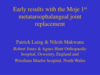 Early results with the Moje 1 st  metatarsophalangeal joint replacement