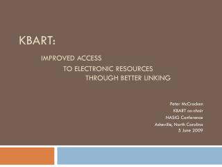 KBART:  Improved Access  		to Electronic Resources  			through better linking