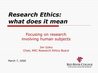 Research Ethics:  what does it mean
