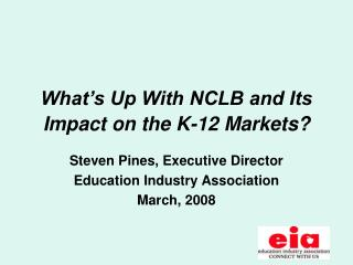 What's Up With NCLB and Its Impact on the K-12 Markets?
