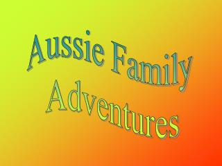 Aussie Family  Adventures