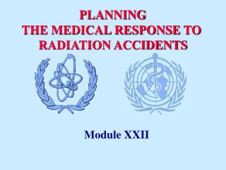 PLANNING  THE MEDICAL RESPONSE TO  RADIATION ACCIDENTS