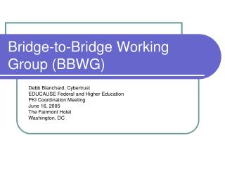 Bridge-to-Bridge Working Group (BBWG)