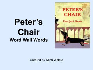 Peter's Chair Word Wall Words