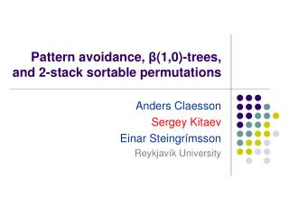 Pattern avoidance,  β (1,0)-trees, and 2-stack sortable permutations