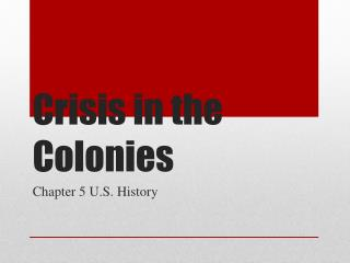 Crisis in the Colonies