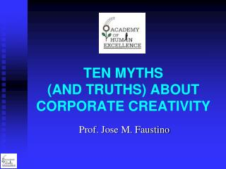 TEN MYTHS  (AND TRUTHS) ABOUT CORPORATE CREATIVITY