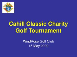 Cahill Classic Charity Golf Tournament