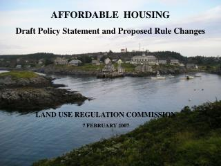 LAND USE REGULATION COMMISSION 7 FEBRUARY 2007