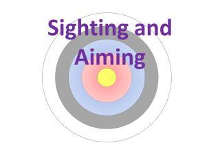 Sighting and Aiming