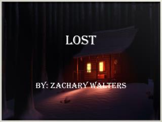 Lost  by: Zachary Walters