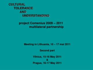 Meeting i n  Lithuania, 10 – 17 mai 2011 Second part Vilnius, 15-16 May 2011 &