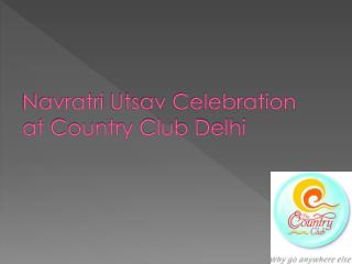 Navratri Utsav Celebration at Country Club Delhi