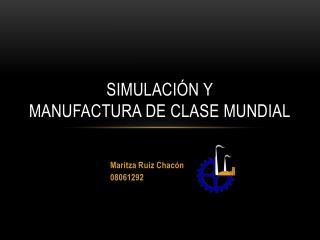 Simulación y Manufactura de Clase Mundial