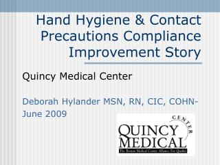 Hand Hygiene  Contact Precautions Compliance Improvement Story