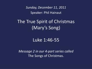 Sunday, December 11, 2011 Speaker: Phil Hainaut
