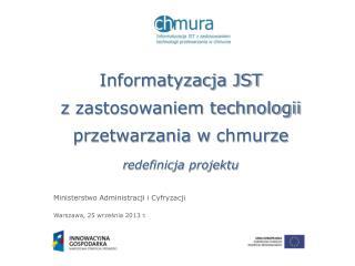 Informatyzacja JST  z  zastosowaniem technologii przetwarzania w  chmurze r edefinicja projektu