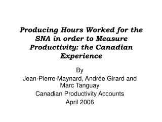 Producing Hours Worked for the SNA in order to Measure Productivity: the Canadian Experience