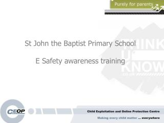 St John the Baptist Primary School E Safety awareness training