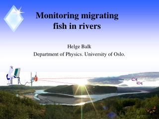 Monitoring migrating fish in rivers