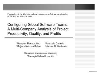 1 Narayan Ramasubbu	 2 Marcelo Cataldo  1 Rajesh Krishna Balan	 2 James D. Herbsleb 1 Singapore Management University 2