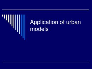 Application of urban models
