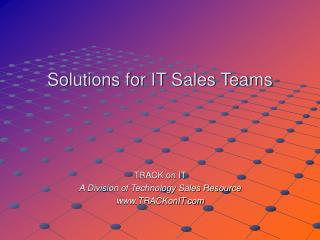 Solutions for IT Sales Teams