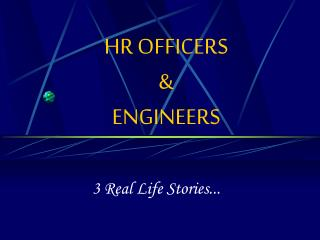 HR OFFICERS & ENGINEERS