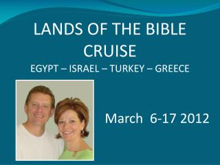 LANDS OF THE BIBLE CRUISE EGYPT – ISRAEL – TURKEY – GREECE