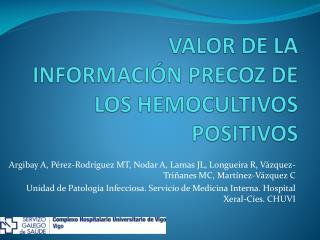 VALOR DE LA INFORMACIÓN PRECOZ DE LOS HEMOCULTIVOS POSITIVOS