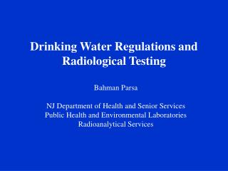 Drinking Water Regulations and  Radiological Testing