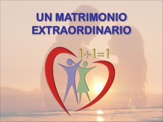 UN MATRIMONIO EXTRAORDINARIO